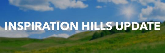 Inspiration Hills Update