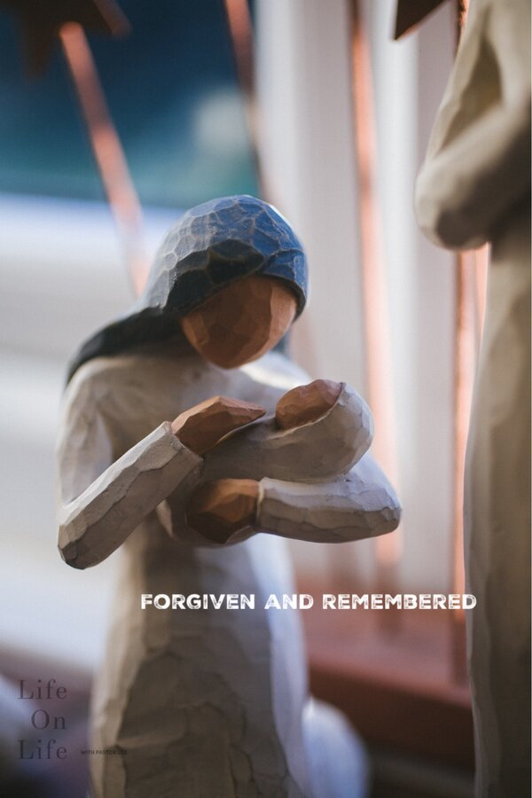 Forgiven and Remembered
