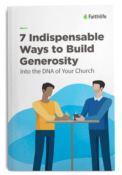 7 Indispensable Ways to Make Generosity Part of Your Church's DNA