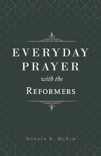 Everyday Prayer with the Reformers