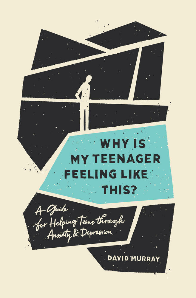 Why Is My Teenager Feeling Like This? A Guide for Helping Teens through Anxiety and Depression