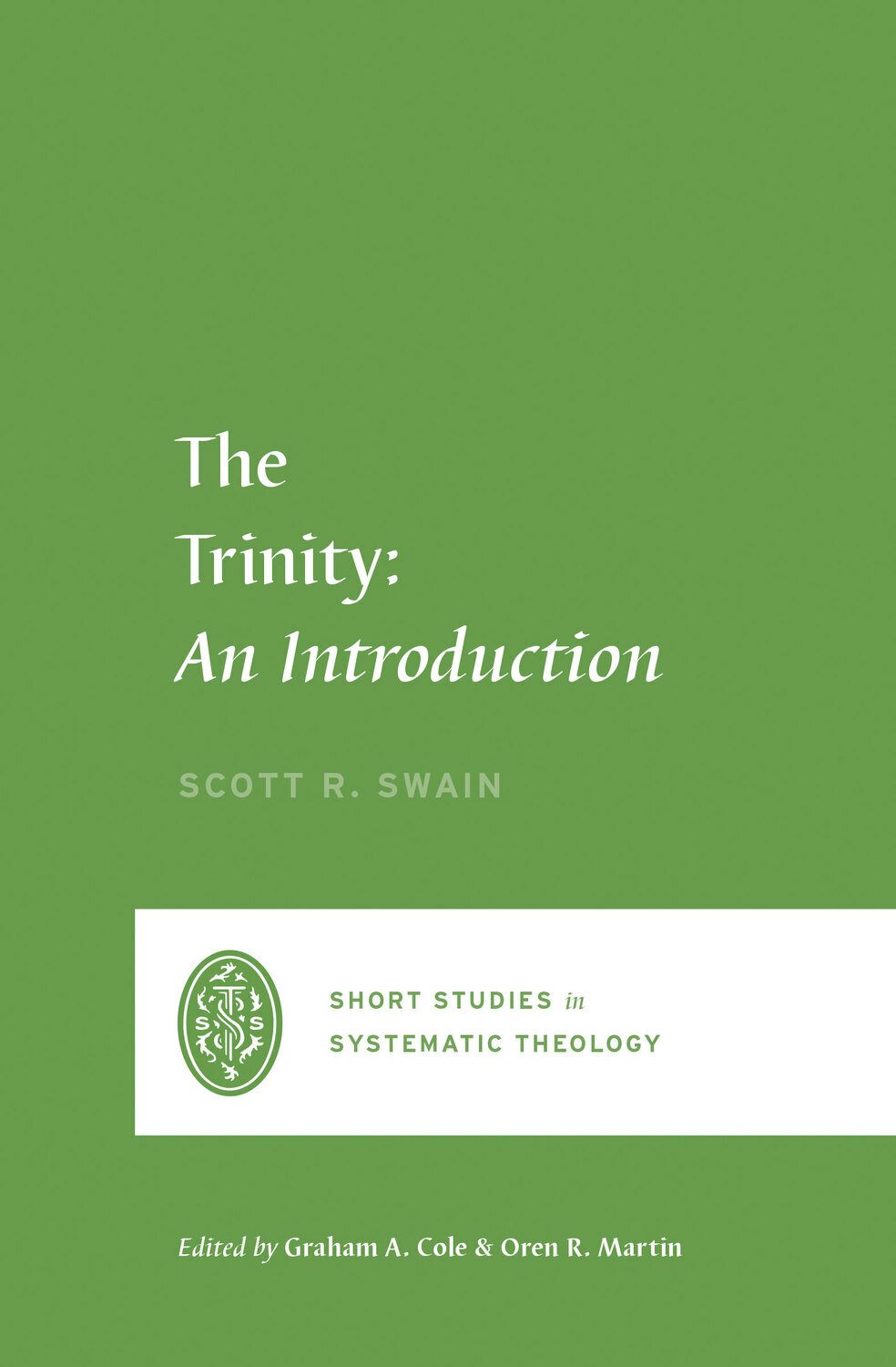 The Trinity: An Introduction (Short Studies in Systematic Theology)