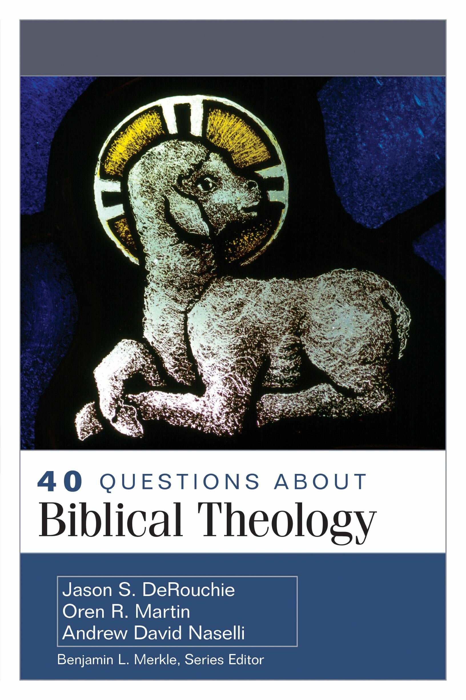 40 Questions about Biblical Theology (40 Questions Series)