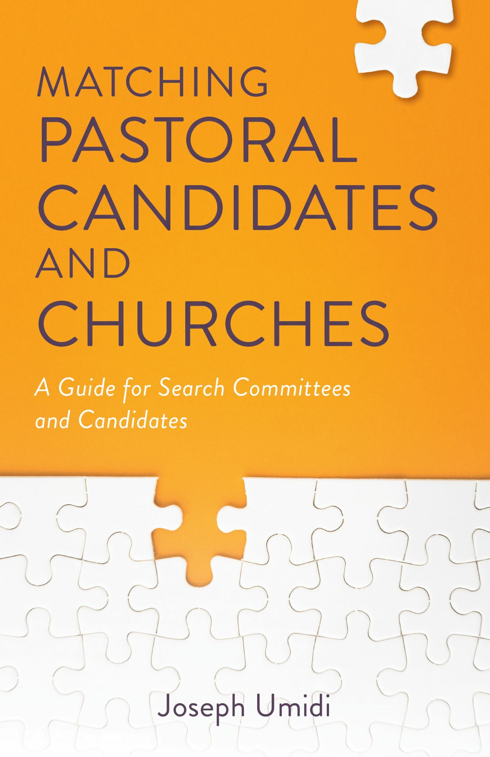 Matching Pastoral Candidates and Churches: A Guide for Search Committees and Candidates