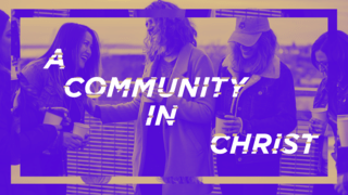 """""""A Community In Christ"""