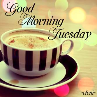 301782-Good Morning Tuesday