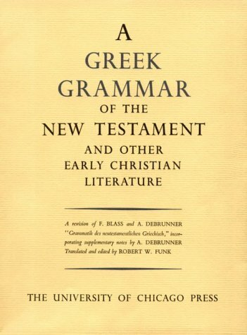 A Greek Grammar of the New Testament and Other Early Christian Literature (BDF)