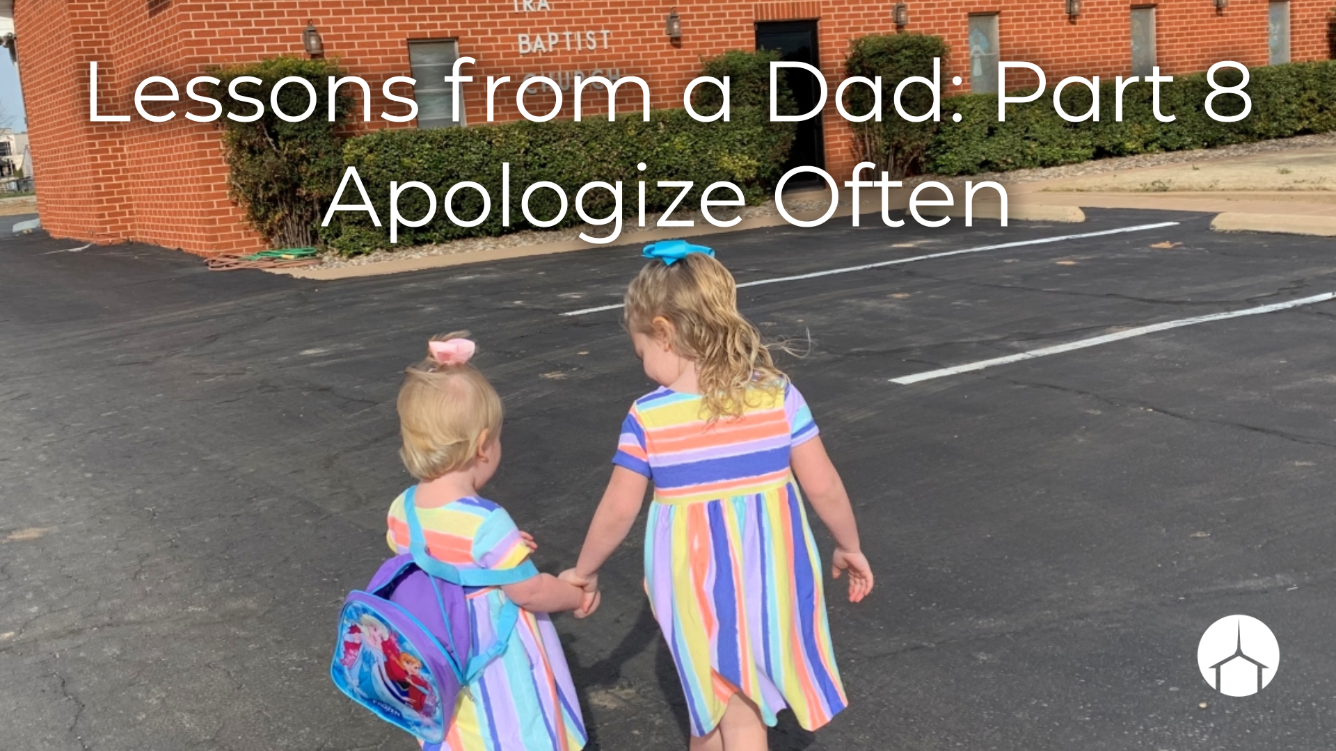 Lessons from a Dad: Part 8 Apologize often