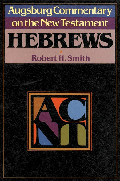 Hebrews (Augsburg New Testament Commentary   ACNT)