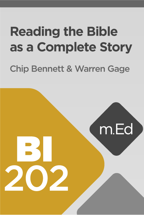 Mobile Ed: BI202 Reading the Bible as a Complete Story (4 hour course)