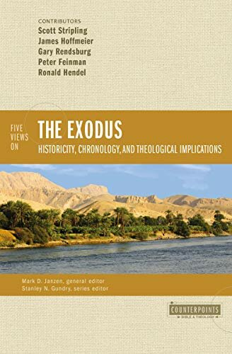 Five Views on the Exodus: Historicity, Chronology, and Theological Implications (Counterpoints)