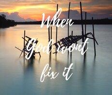 When God Won't Fix It (2)