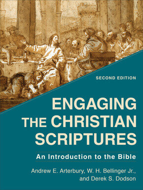 Engaging the Christian Scriptures: An Introduction to the Bible, 2nd ed.