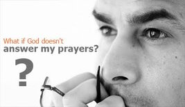 What If God Doesn't Answer My Prayers