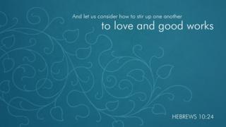 Hebrews 10:24