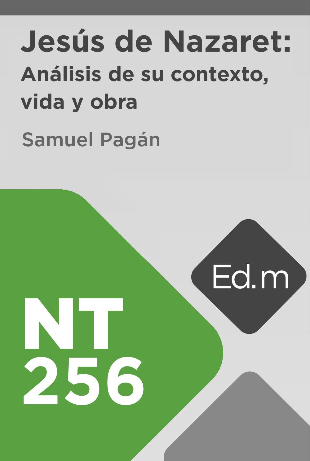 Ed. Móvil: NT256 Jesús de Nazaret: Análisis de su contexto, vida y obra
