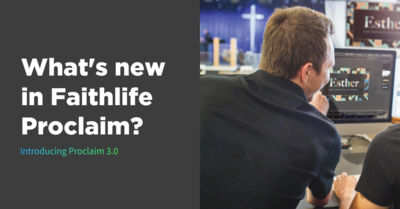 What's New In Faithlife Proclaim