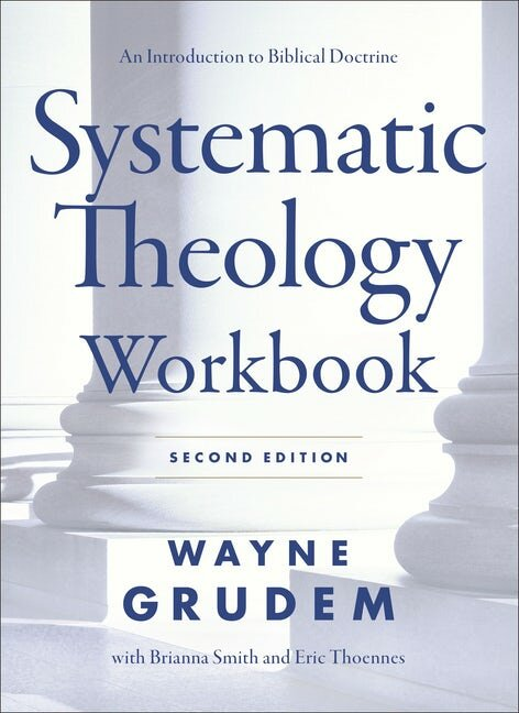 Systematic Theology Workbook: An Introduction to Biblical Doctrine