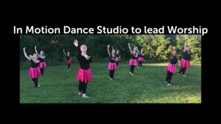 In Motion Dance Studio To Lead Worship