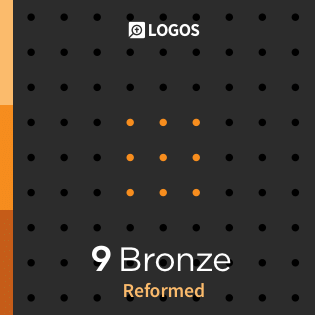 Logos 9 Reformed Bronze