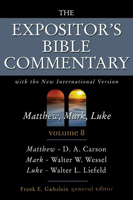 The Expositor's Bible Commentary, Volume 8: Matthew, Mark, Luke (EBC)