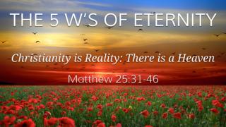 The 5 W's Of Eternity