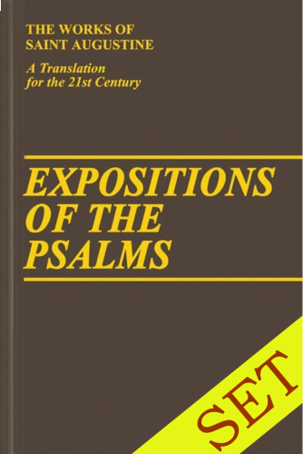 Augustine's Expositions of the Psalms Set, 6 vols. (The Works of Saint Augustine)