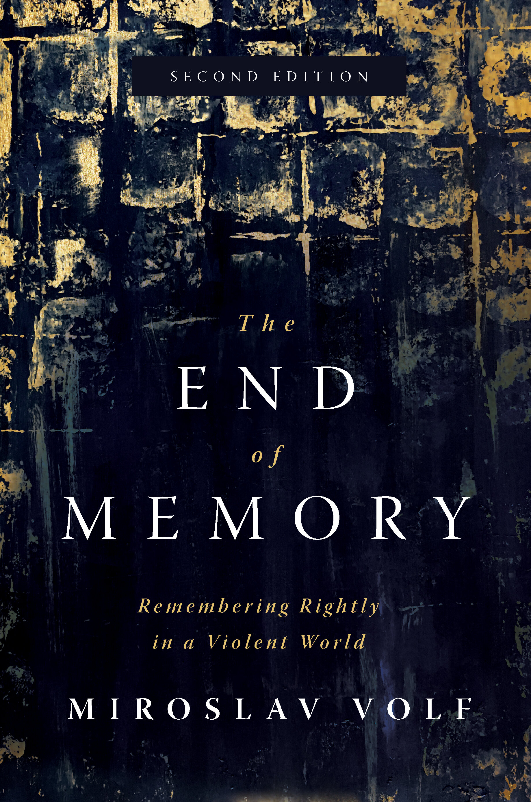 The End of Memory: Remembering Rightly in a Violent World, 2nd ed.
