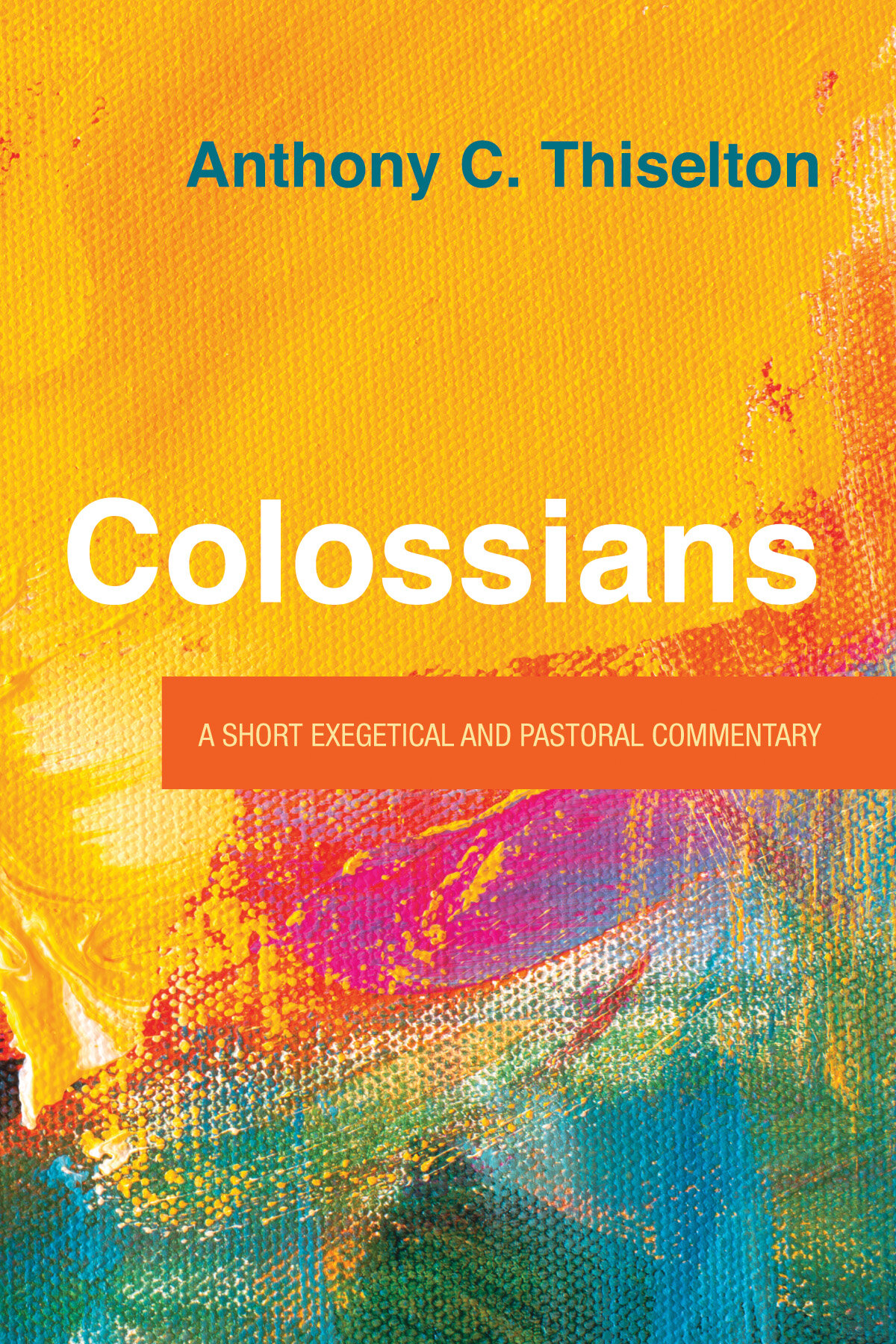 Colossians: A Short Exegetical and Pastoral Commentary