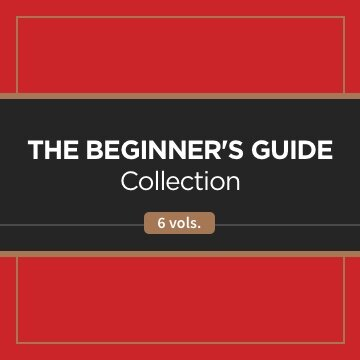 The Beginner's Guide Collection (6 vols.)