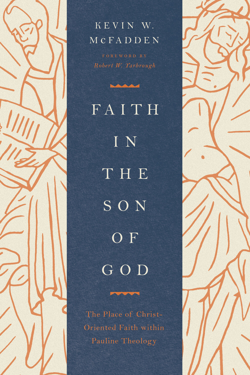Faith in the Son of God: The Place of Christ-Oriented Faith within Pauline Theology