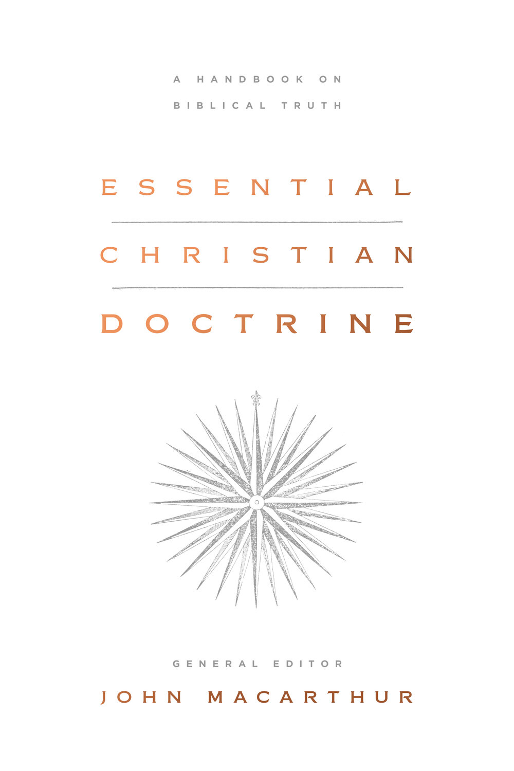 Essential Christian Doctrine: A Handbook on Biblical Truth