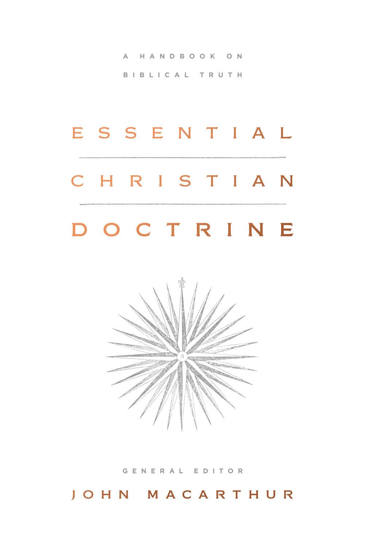 Essential Christian Doctrine: A Handbook on Biblical Truth