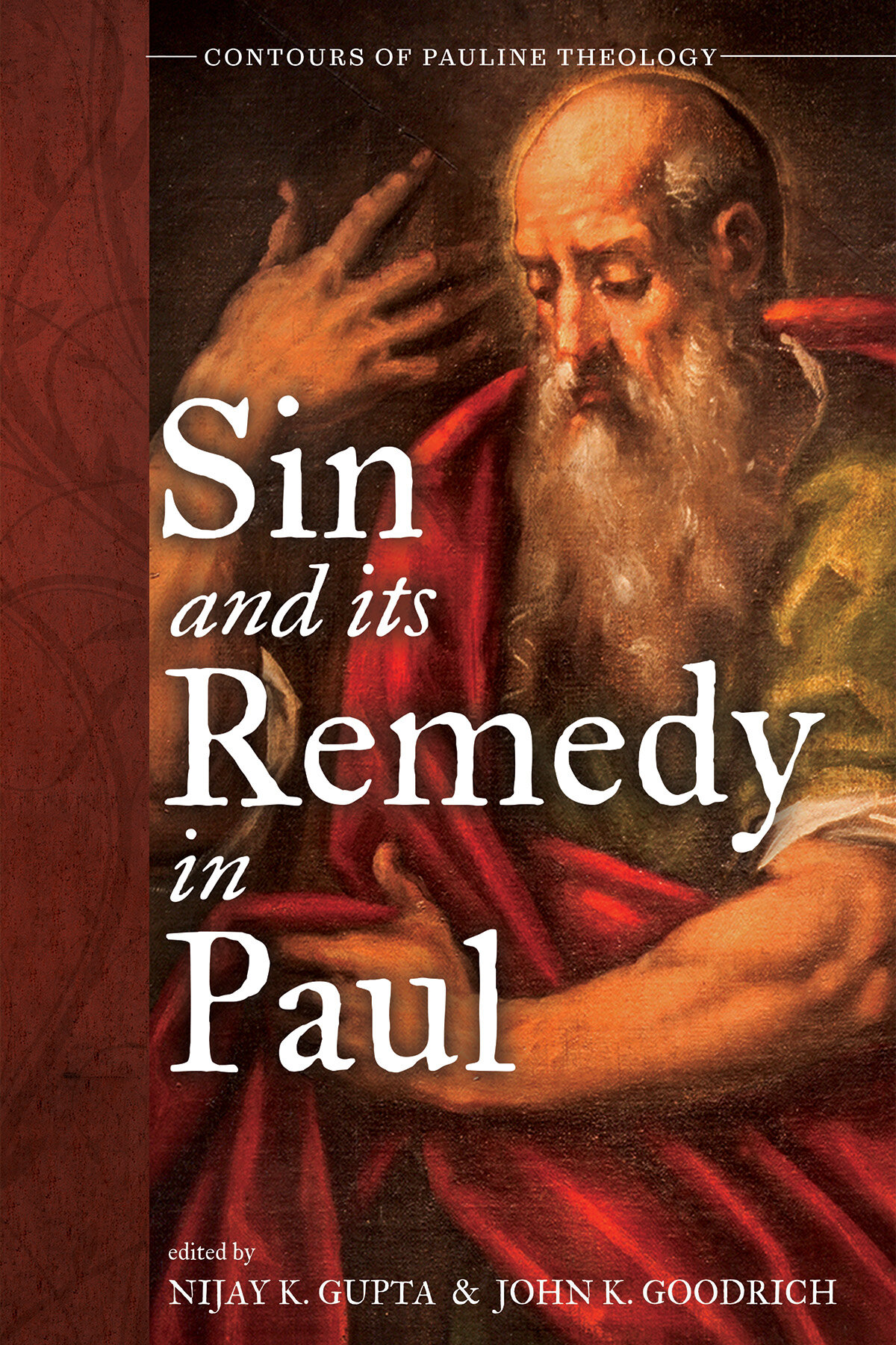 Sin and Its Remedy in Paul (Contours of Pauline Theology)