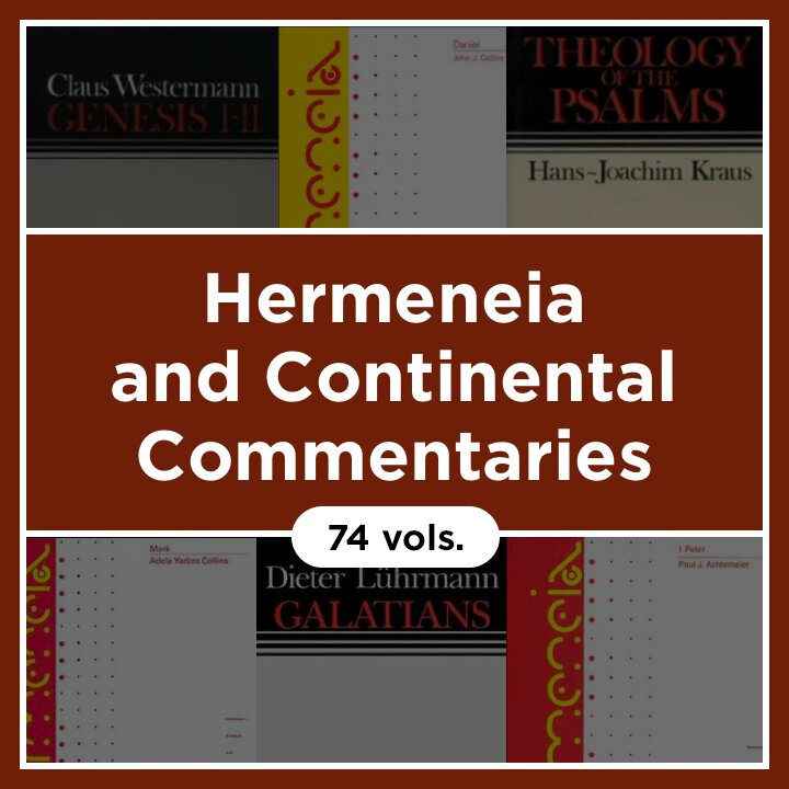 Hermeneia and Continental Commentaries (72 vols.)