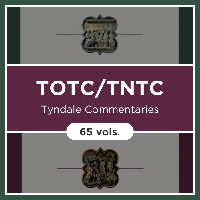 Tyndale Commentaries Collection | TOTC/TNTC (65 vols.)