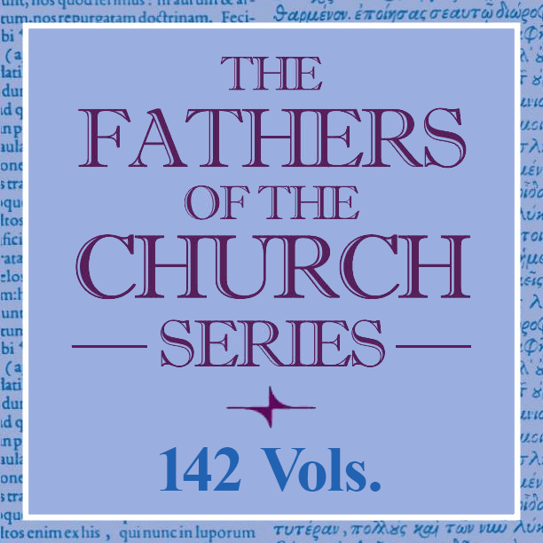The Fathers of the Church Series (142 vols.)