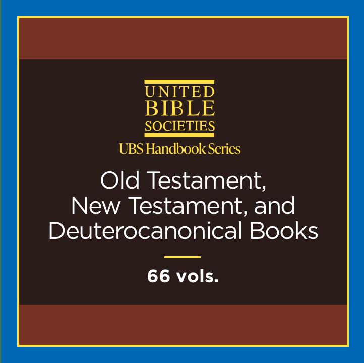 UBS Handbooks Series: Old Testament, New Testament, and Deuterocanonical Books (66 vols.)