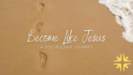 Become Like Jesus