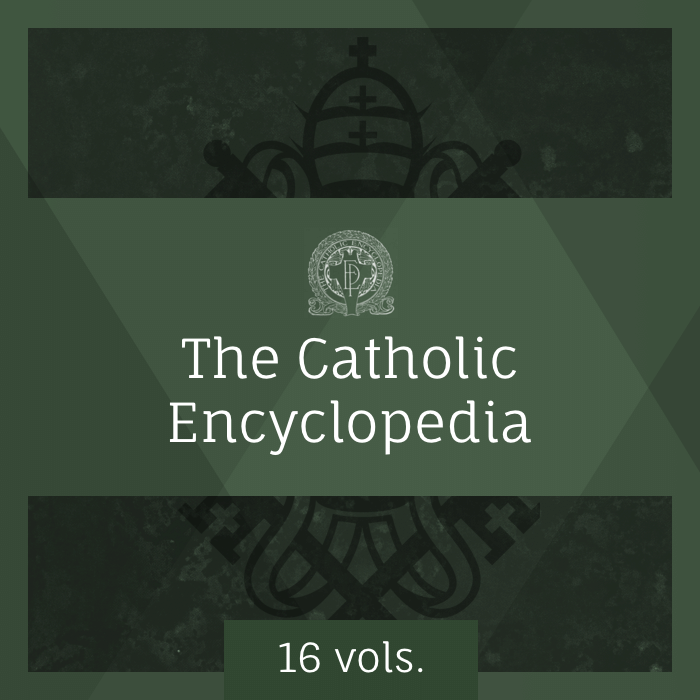 The Catholic Encyclopedia (16 vols.)
