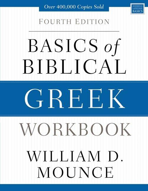 Basics of Biblical Greek Workbook, 4th ed.