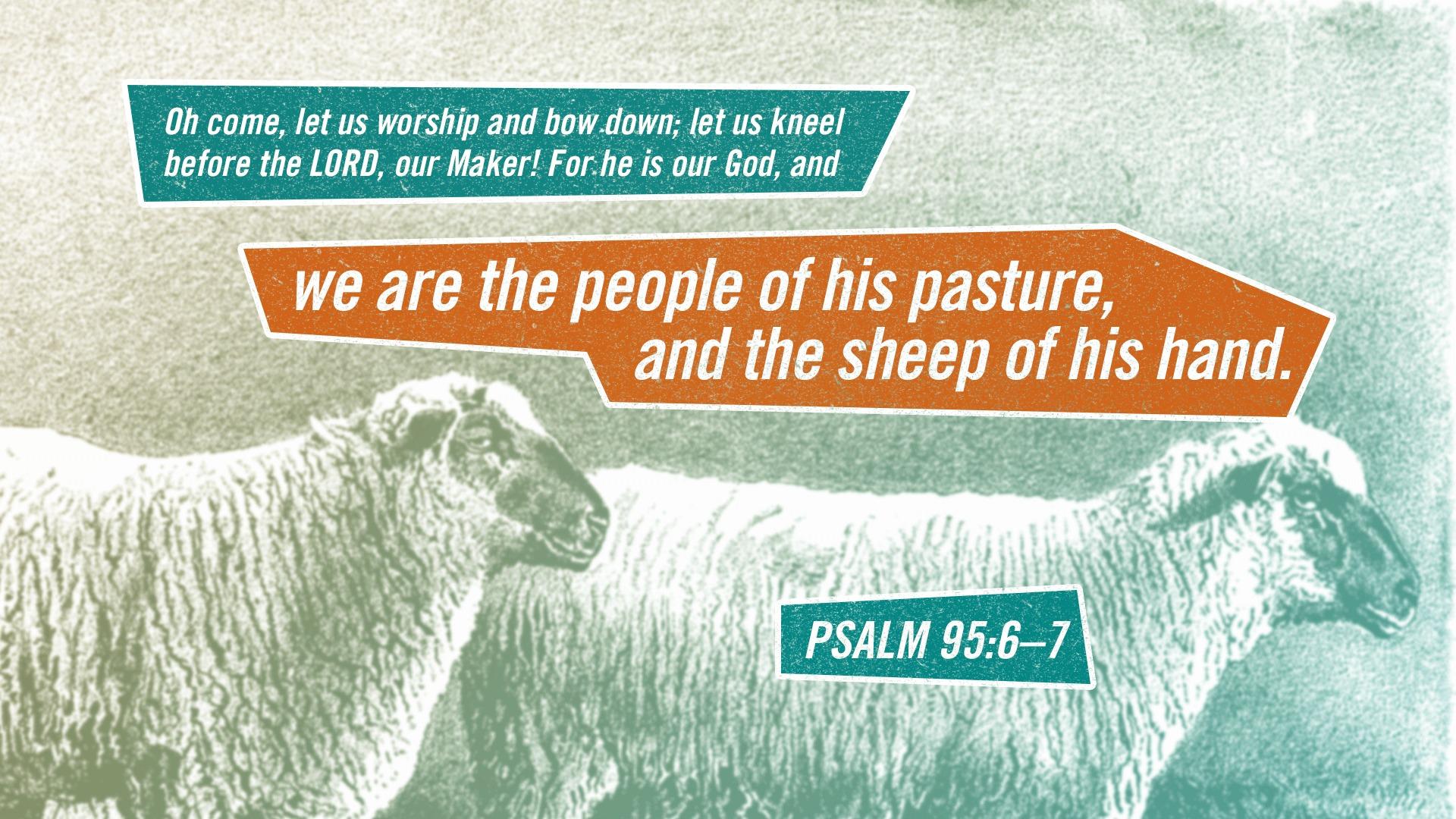 Psalm 95: Celebrate, Worship!