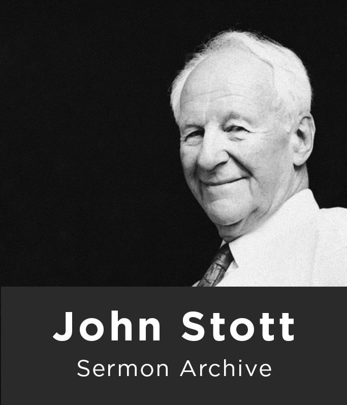 John Stott Sermon Archive