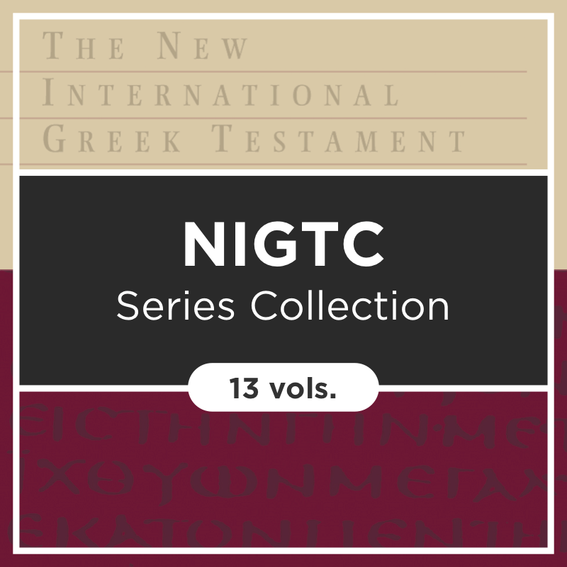 The New International Greek Testament Commentary Series | NIGTC (13 vols.)