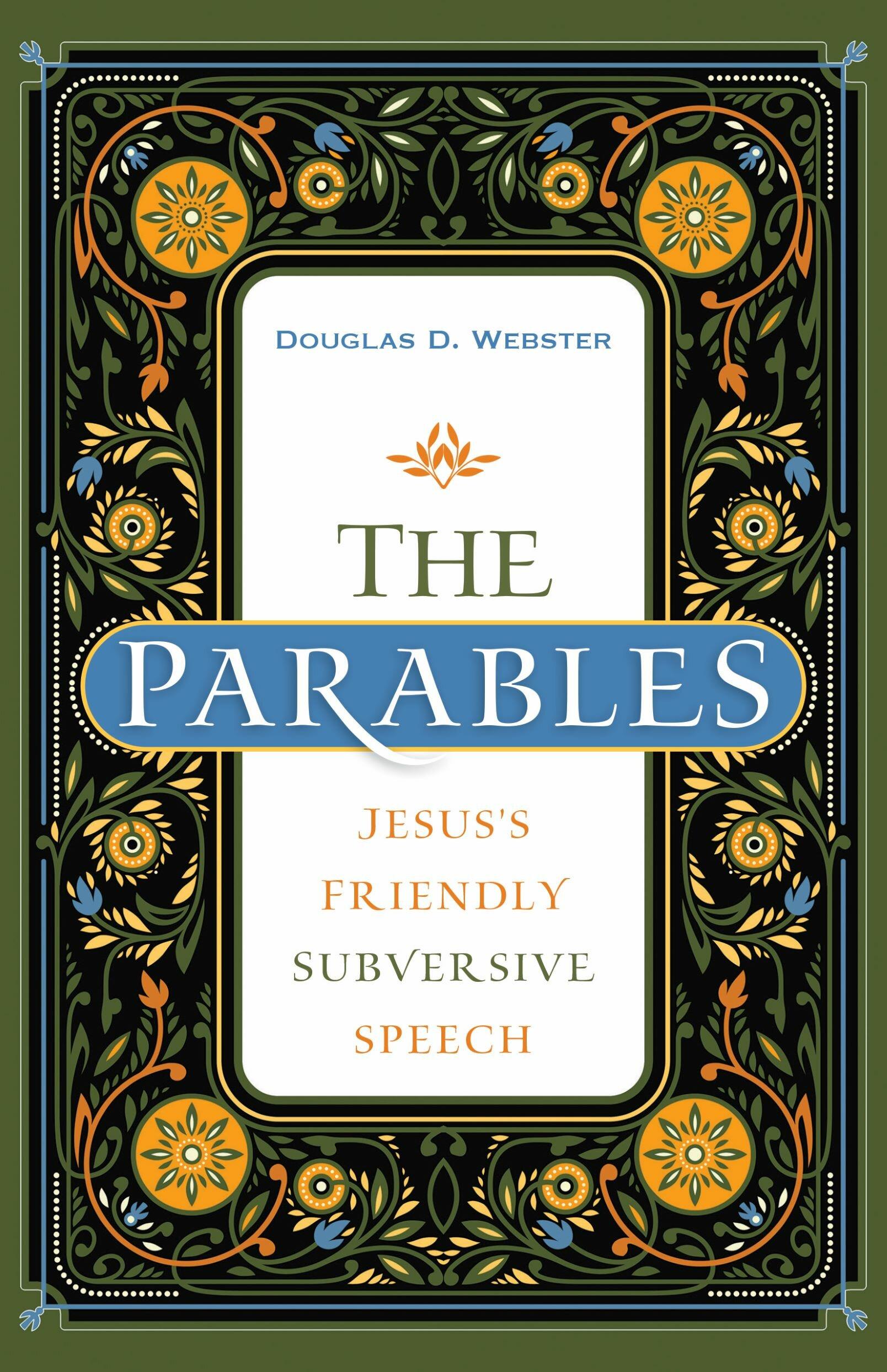 The Parables: Jesus's Friendly Subversive Speech