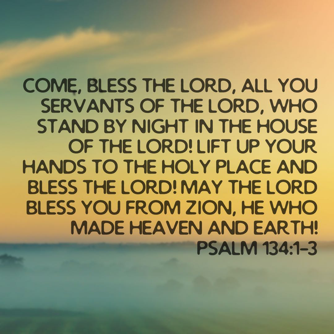 Psalm 134: Praise God at all Times!