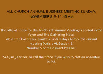 All Church Annual Business Meeting Sunday, November 8 @ 11 45 Am