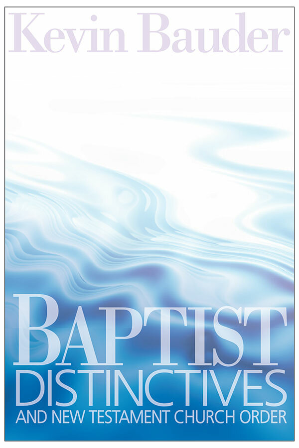 Baptist Distinctives and New Testament Church Order