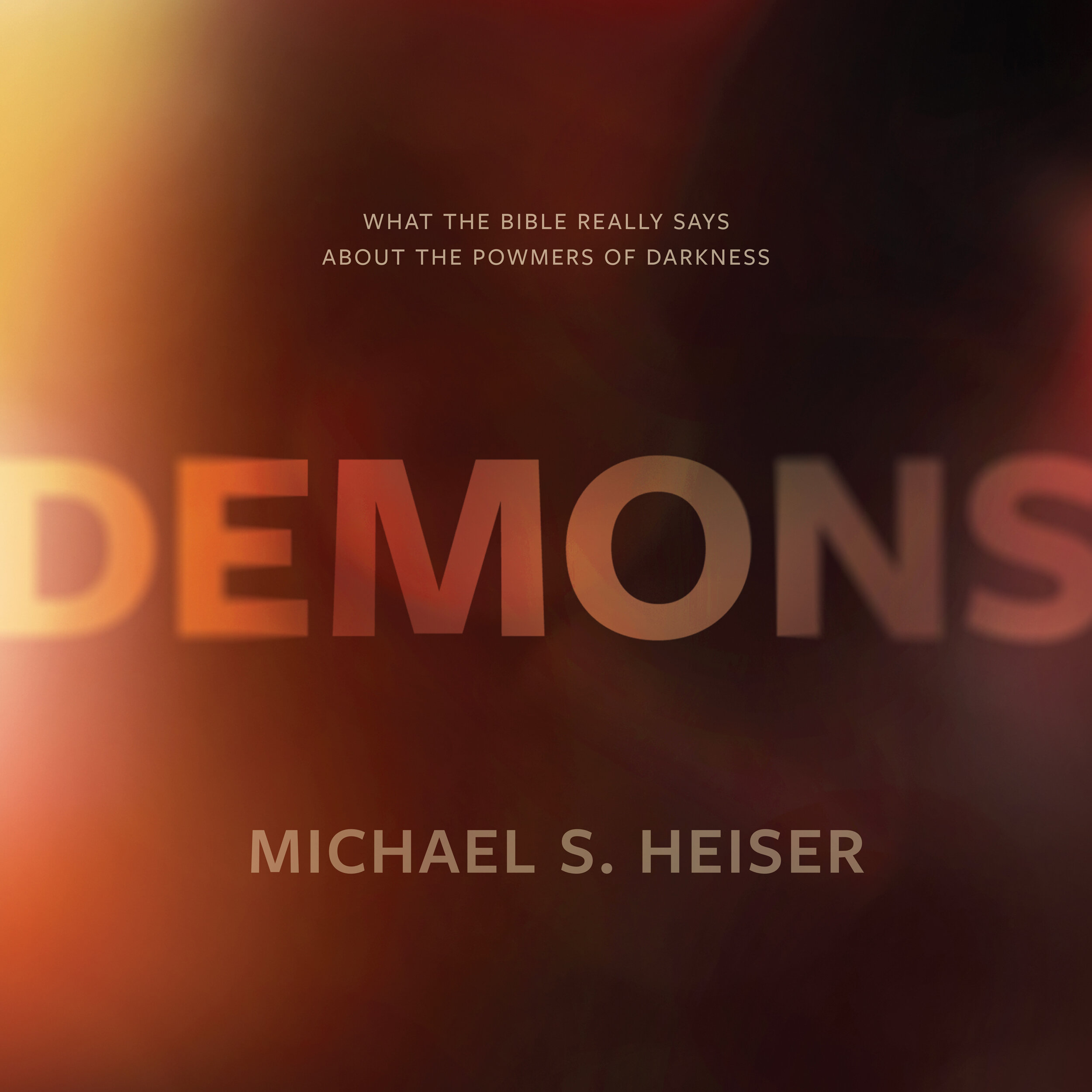 Demons: What the Bible Really Says About the Powers of Darkness (audio)
