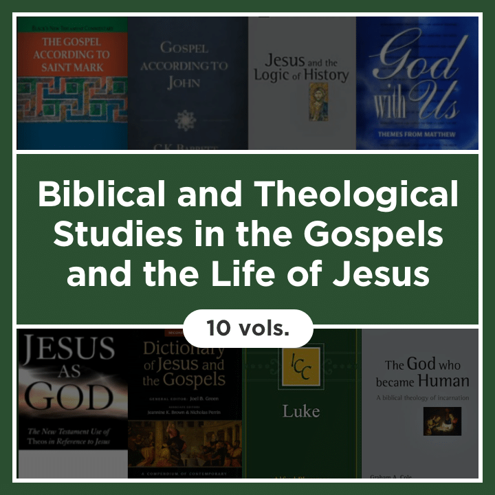 Biblical and Theological Studies in the Gospels and the Life of Jesus (10 vols.)